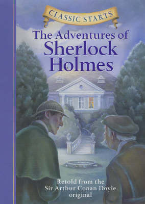 Classic Starts (R): The Adventures of Sherlock Holmes by Sir Arthur Conan Doyle