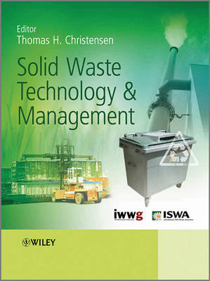 Solid Waste Technology and Management by Thomas Christensen