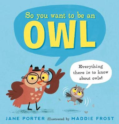 So You Want to Be an Owl by Jane Porter