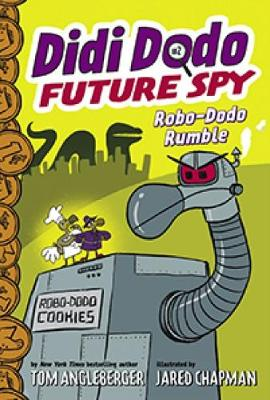 Didi Dodo, Future Spy: Robo-Dodo Rumble (Didi Dodo, Future Spy #2) by Tom Angleberger