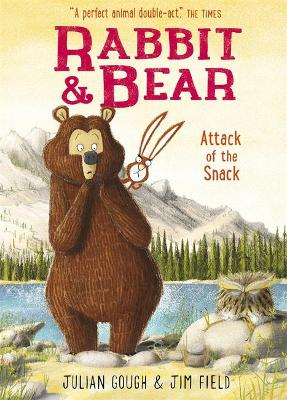 Rabbit and Bear: Attack of the Snack by Jim Field