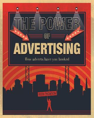 The Power of Advertising: How adverts have you hooked by Ruth Thomson