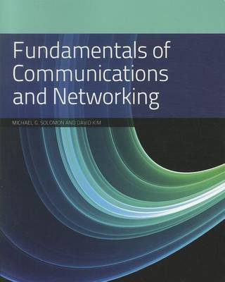 Fundamentals of Communications and Networking by Michael G. Solomon