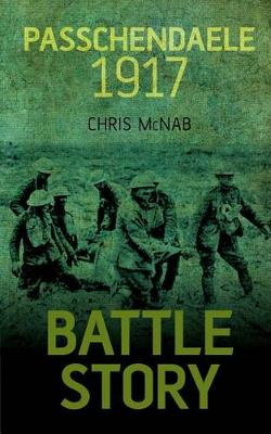 Passchendaele 1917 by Chris McNab