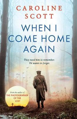 When I Come Home Again: 'A page-turning literary gem' THE TIMES, BEST BOOKS OF 2020 by Caroline Scott
