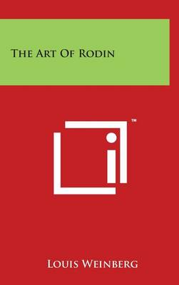 The Art of Rodin by Louis Weinberg