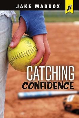 Catching Confidence by ,Jake Maddox