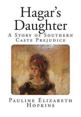 Hagar's Daughter by Pauline Elizabeth Hopkins