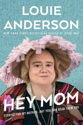 Hey Mom by Louie Anderson