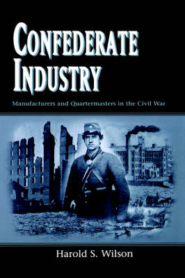 Confederate Industry by Harold S. Wilson