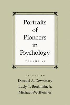 Portraits of Pioneers in Psychology, Volume VI book