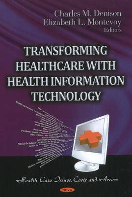 Transforming Healthcare with Health Information Technology by Charles M. Denison