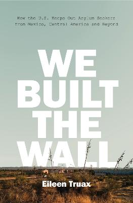 We Built the Wall by Eileen Truax