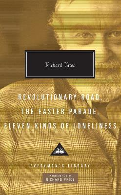 Revolutionary Road, The Easter Parade, Eleven Kinds of Loneliness by Richard Yates