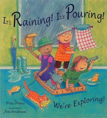 It's Raining! It's Pouring! We're Exploring! by Polly Peters