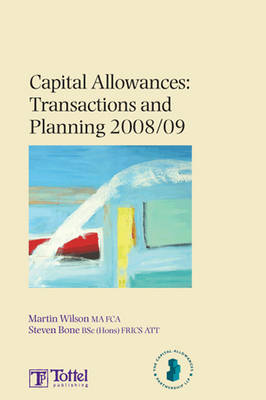 Capital Allowances: Transactions and Planning 2008/09: 2008-2009 book