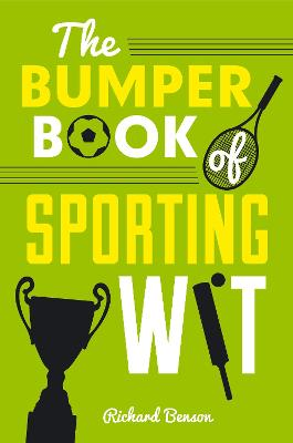 The Bumper Book of Sporting Wit by Richard Benson