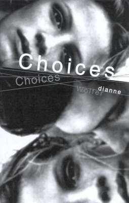 Choices by Dianne Wolfer