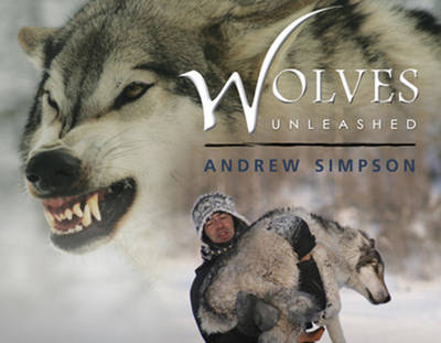 Wolves Unleashed by Andrew Simpson