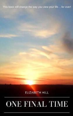 One Final Time by Elizabeth Hill