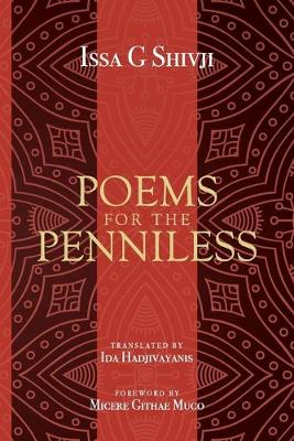 Poems for the Penniless by Issa G Shivji