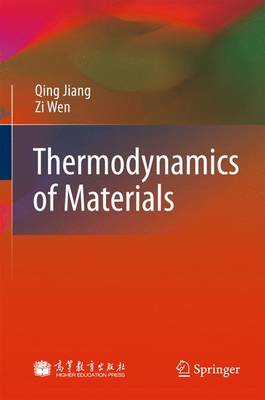Thermodynamics of Materials by Jiang Qing