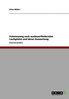 Pulsmessung Nach Ausdauerf rdernden Laufspielen Und Deren Auswertung by Peter Muller