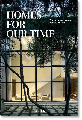 Homes for Our Time. Contemporary Houses around the World by Philip Jodidio