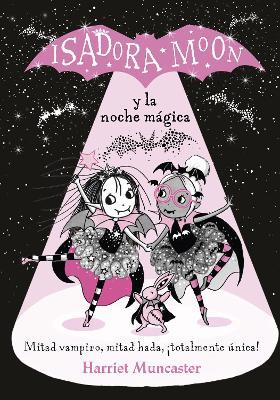 Isadora Moon y la noche magica / Isadora Moon and the Magical Night by Harriet Muncaster