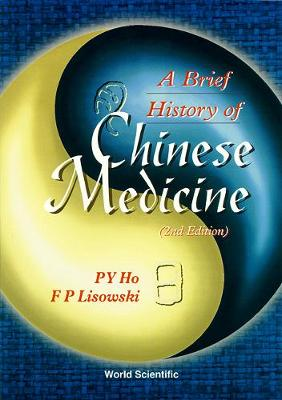 Brief History Of Chinese Medicine And Its Influence, A (2nd Edition) by Ho Peng Yoke