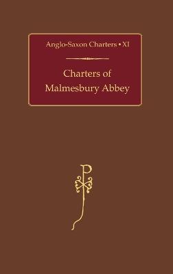 Charters of Malmesbury Abbey by S. E. Kelly