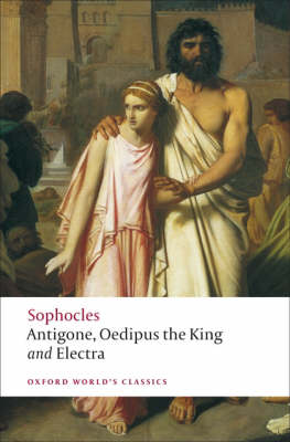Antigone Antigone; Oedipus the King; Electra WITH Oedipus the King by Sophocles