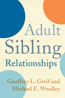 Adult Sibling Relationships by Geoffrey Greif