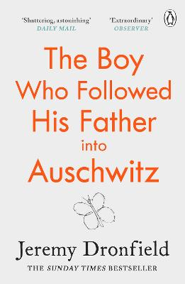 The Boy Who Followed His Father into Auschwitz: The Number One Sunday Times Bestseller book