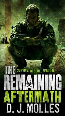 The Remaining: Aftermath by D J Molles