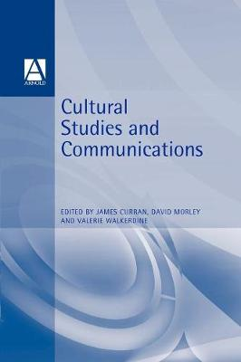 Cultural Studies and Communication by James Curran