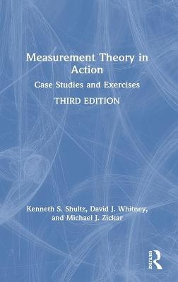 Measurement Theory in Action: Case Studies and Exercises by Kenneth S Shultz