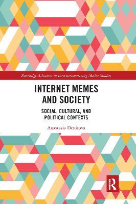 Internet Memes and Society: Social, Cultural, and Political Contexts book