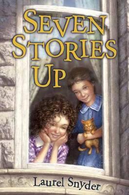 Seven Stories Up by Laurel Snyder