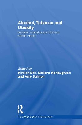 Alcohol, Tobacco and Obesity by Kirsten Bell
