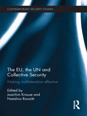 The EU, the UN and Collective Security by Joachim Krause