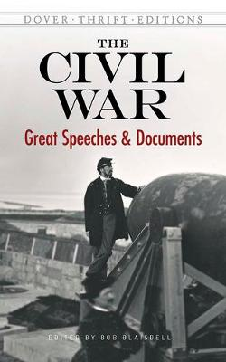 Civil War: Great Speeches and Documents by Bob Blaisdell