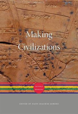 Making Civilizations: The World before 600 by Hans-Joachim Gehrke