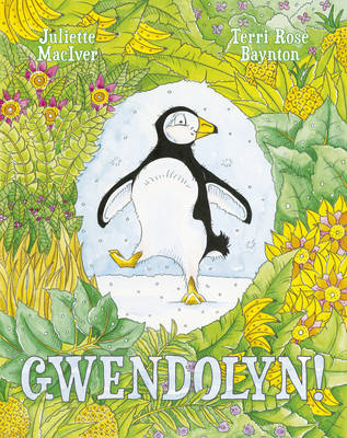 Gwendolyn! by Juliette MacIver