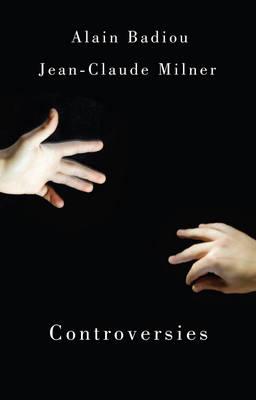 Controversies by Alain Badiou