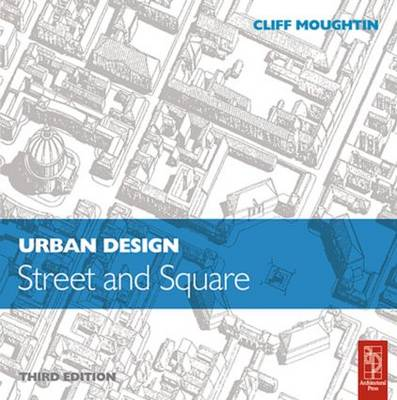 Urban Design: Street and Square by Cliff Moughtin