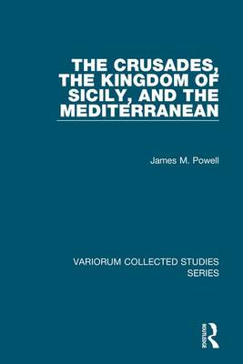 Crusades, the Kingdom of Sicily, and the Mediterranean book
