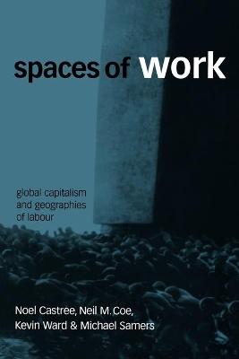 Spaces of Work by Noel Castree
