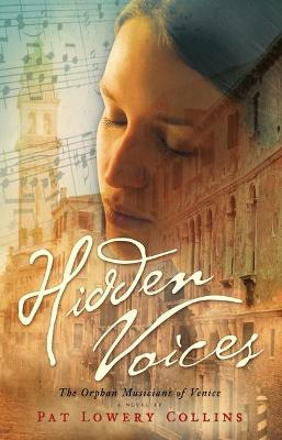 Hidden Voices: The Orphan Musicians Of V by Lowery Collins Pat