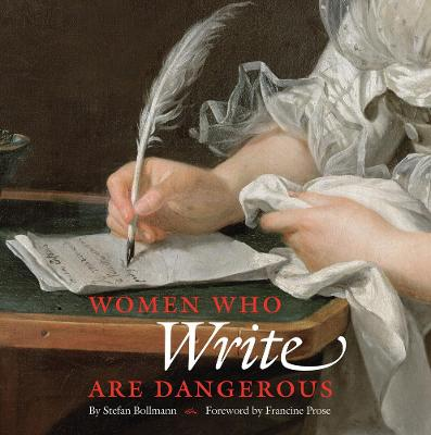 Women Who Write Are Dangerous by ,Stefan Bollman